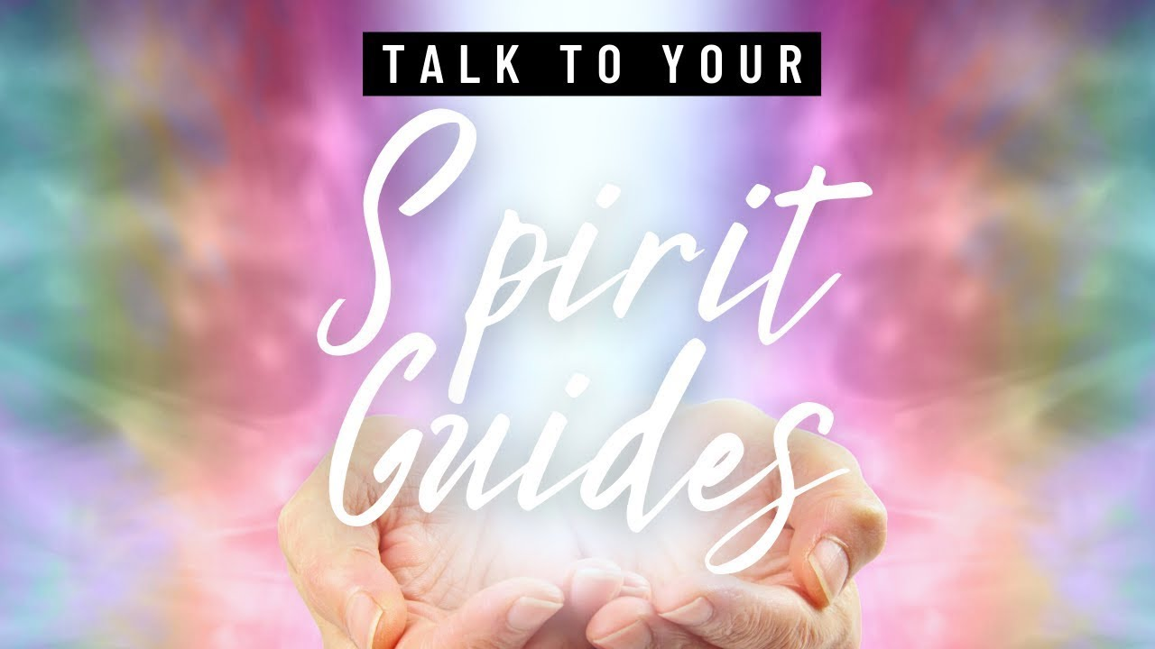 How to Talk to Your Spirit Guides