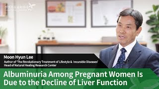 Albuminuria Among Pregnant Women Is Due to the Decline of Liver Function