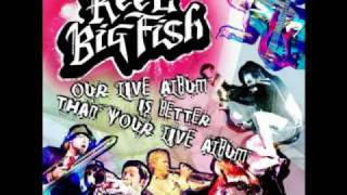Reel Big Fish - So much for Rock and Roll