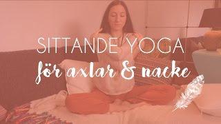 Sittande Yoga för axlar och nacke