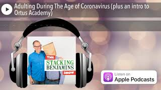 Adulting During The Age Of Coronavirus  Plus An Intro To Ortus Academy