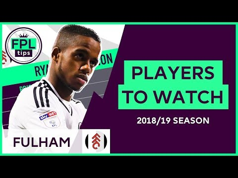 FULHAM: PLAYERS TO WATCH from Promoted Teams | Fantasy Premier League Football 2018/19