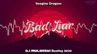Download Imagine Dragons - Bad Liar (DJ Mularski Bootleg) PREMIERA 2020