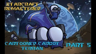 Cartooned Carbot Starcaft remastered l Part 5 l Terran campagne