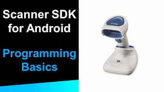 Zebra Scanner SDK for Android: Programming Basics