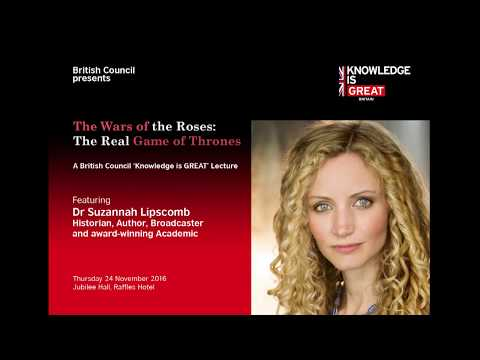 The Wars of the Roses: The Real Game of Thrones - A British Council 'Knowledge is GREAT' Lecture