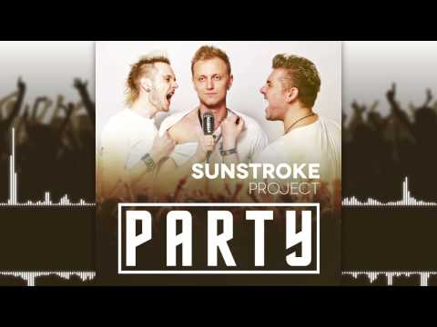 Клип Sunstroke project - Party