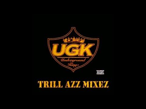 UGK - Trill Azz Mixez [Full Album]