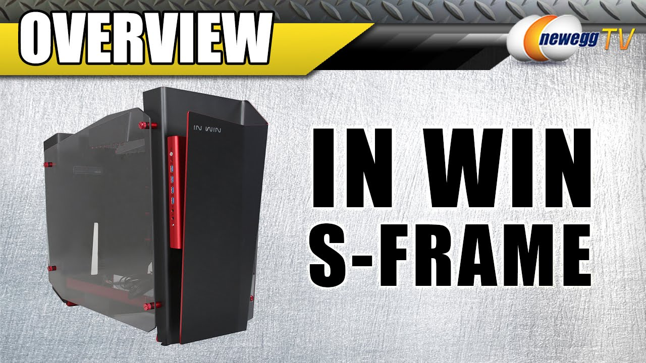 In Win S-Frame Overview - Newegg TV - YouTube