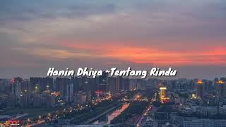 Hanin Dhiya - Tentang Rindu(cover) #[lirik]