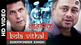 Download Hindi Video Songs - Bola Vithal - Nagrik | Sukhwinder Singh | Milind Soman and Sachin Khedkar