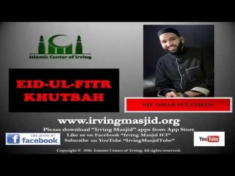 Eid Ul Fitr Khutbah - Sh. Omar Suleiman - Ramadan Recipe (7/6/2016)