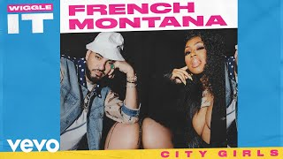 Download French Montana - Wiggle It (Audio) ft. City Girls Mp3 and Videos