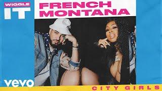 French Montana - Wiggle It (Audio) ft. City Girls
