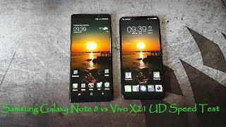 Samsung Galaxy Note 8 vs Vivo X21 UD Speed Test!