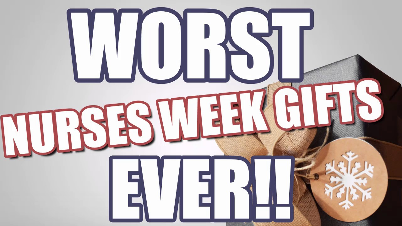 Worst Nurses Week Gifts EVER! - YouTube
