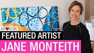 ArtResin Featured Artist - Jane Monteith