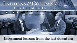 Investment lessons from the last downturn