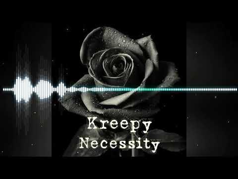 Kreepy - Necessity