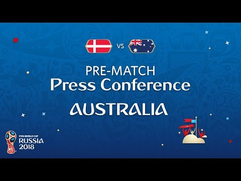 FIFA World Cup™ 2018: Denmark - Australia: Australia - Pre-Match Press Conference