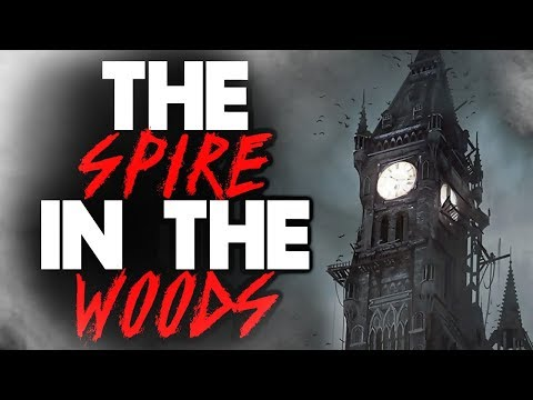 The Spire in the Woods [COMPLETE] | CreepyPasta Storytime