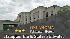 Hampton Inn & Suites Stillwater - Stillwater Hotels, Oklahoma