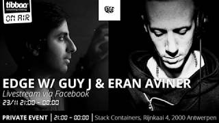 Tibbaa ON AIR invites Edge w/ Guy J & Eran Aviner - Progressive Techno