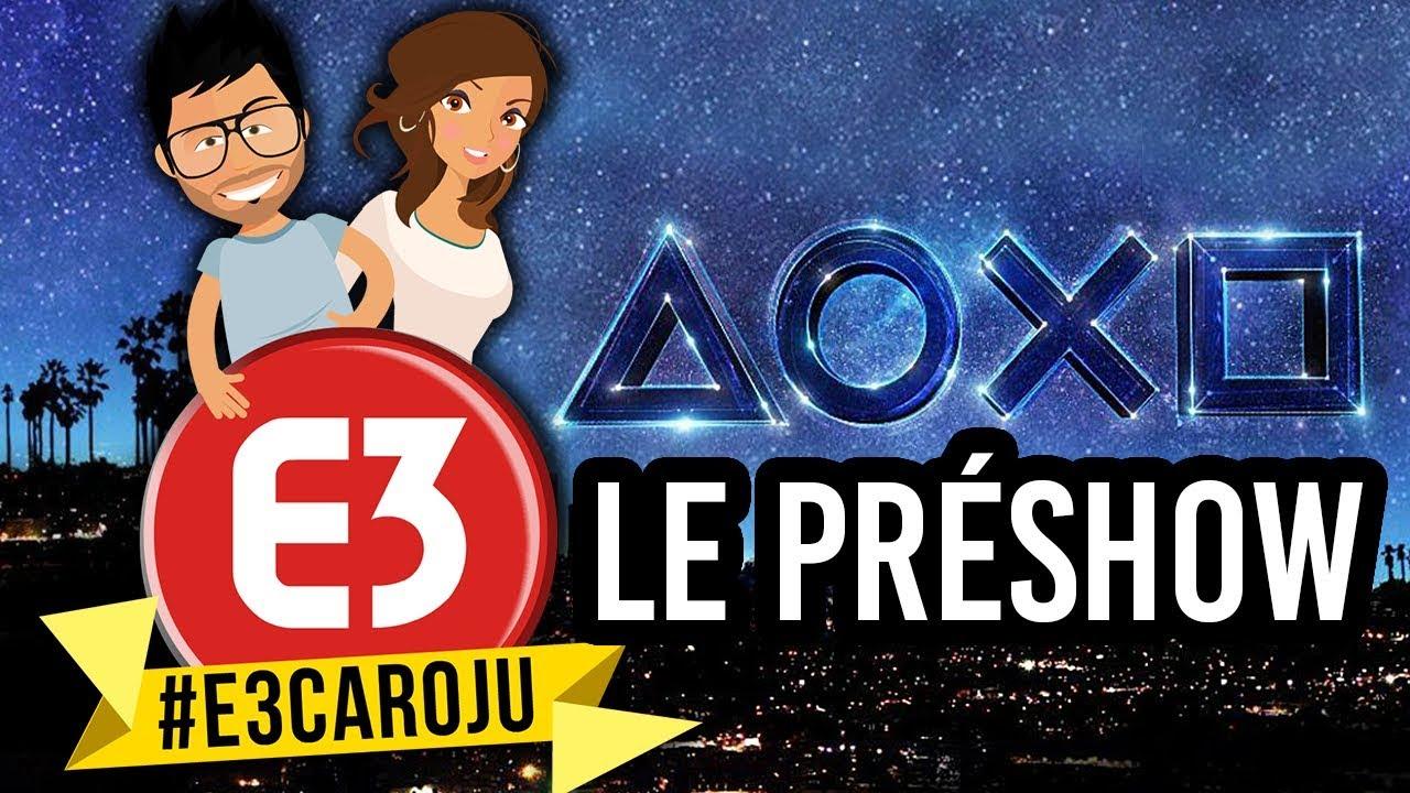 Le PréShow PLAYSTATION E3 2018 en #E3CaroJu