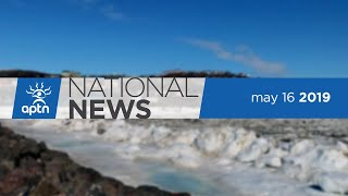 APTN National News May 16, 2019 – Outrage continues RCMP interview video, Major senate developments