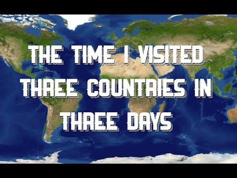 the-time-i-visited-three-countries-in-three-days