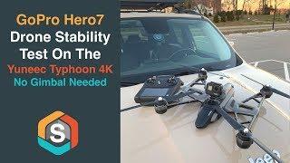 GoPro Hero7 Black - NO GIMBAL NEEDED!!  Stabilization test on the Yuneec Typhoon 4K