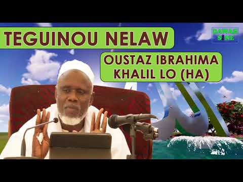 Teguinou nelaw || Oustaz Ibrahima Khalil LO