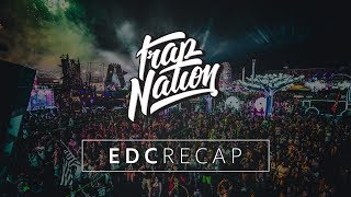 Trap Nation | EDC 2017 Recap