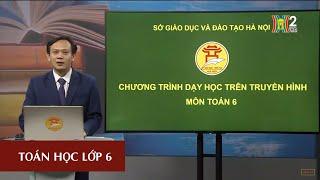 MÔN TOÁN - LỚP 6 | HÌNH HỌC: ĐƯỜNG TRÒN (TIẾT 21) | 8H30 NGÀY 28.04.2020 | HANOITV