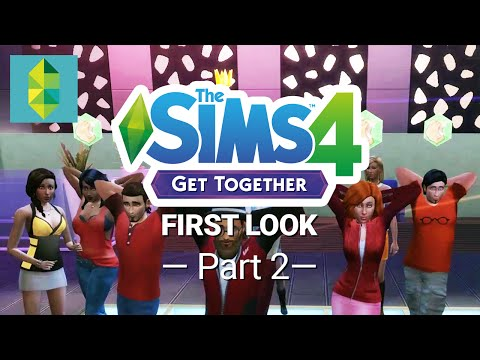 The Sims 4 Get Together - First Look (Part 2)