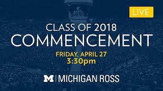 Michigan Ross Commencement Ceremony - Class of 2018