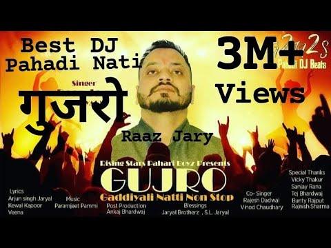 Gujro Gaddiyali Nati Non Stop||Full Version || Raaz Jary||2019 Latest Pahari DJ Beat Song||