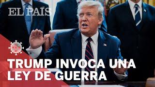 #CORONAVIRUS | Donald Trump invoca a una ley de #GUERRA