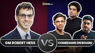 GM ROBERT HESS vs COMEDIANS ON BOARD