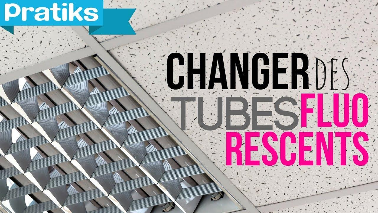 Comment Changer Des Tubes Fluorescents Pas Neon Youtube