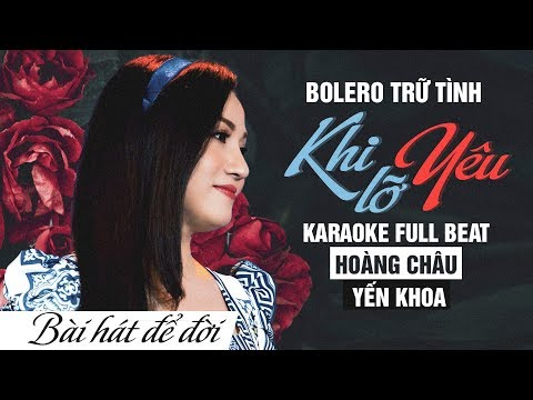 KARAOKE KHI LỠ YÊU (#KLY) - HOÀNG CHÂU ft YẾN KHOA | BÀI HÁT ĐỂ ĐỜI