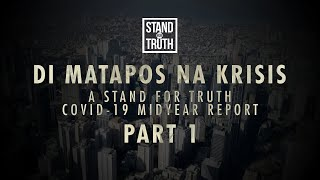 Stand for Truth: 'Di Matapos Na Krisis: A Stand For Truth COVID-19 midyear report | Part 1