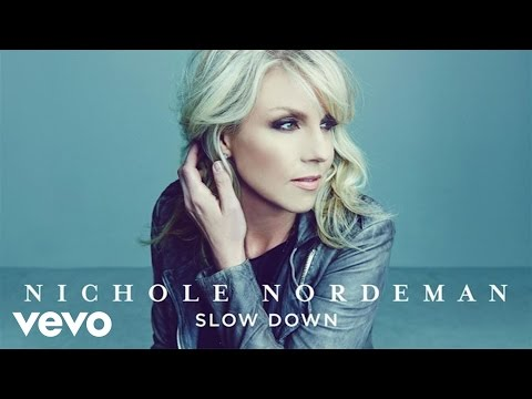 Nichole Nordeman - Slow Down (Audio) Mp3