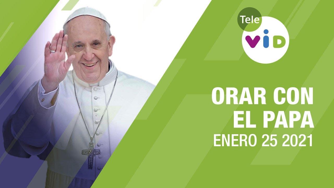 Click To Pray, Orar con el Papa Francisco hoy 🙏 Enero 25 2021 - Tele VID