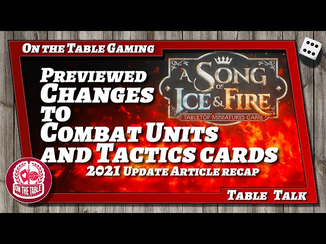 ASOIAF TMG 2021 Changes to Combat Units and Tactics Cards Visions in the Flames Recap