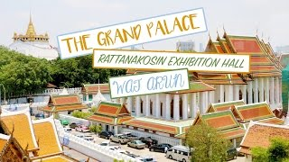 RATTANAKOSIN EXHIBITION HALL, THE GRAND PALACE, & MORE