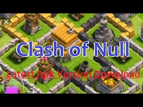 How To Hack Clash Of Clans, Null's Clash Latest Version Update Download