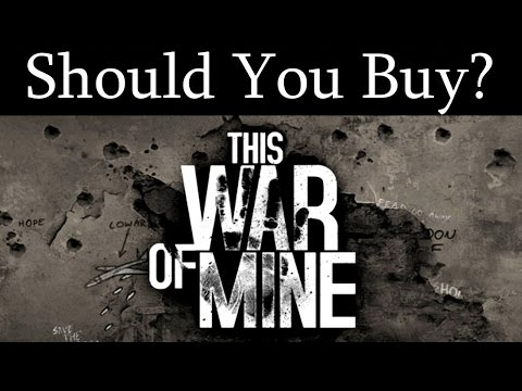 'Should You Buy- This War Of Mine?' [The Full Package Reviews]