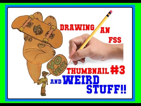 drawing-an-fss-thumbnail-#3-&-weird-stuff!!