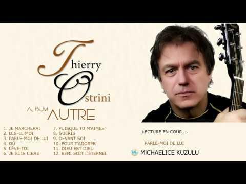 ALBUM L'AUTRE -THIERRY OSTRINI By EydelyWorshipLivingGodChannel